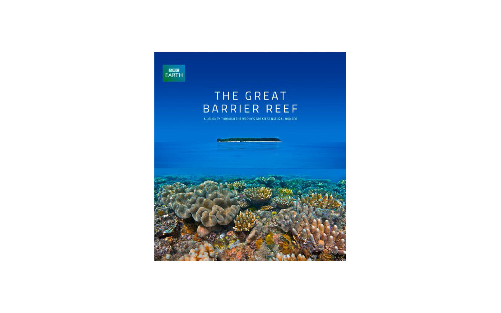 The Great Barrier Reef, a Journey through the World's Greatest Natural Wonder, Book