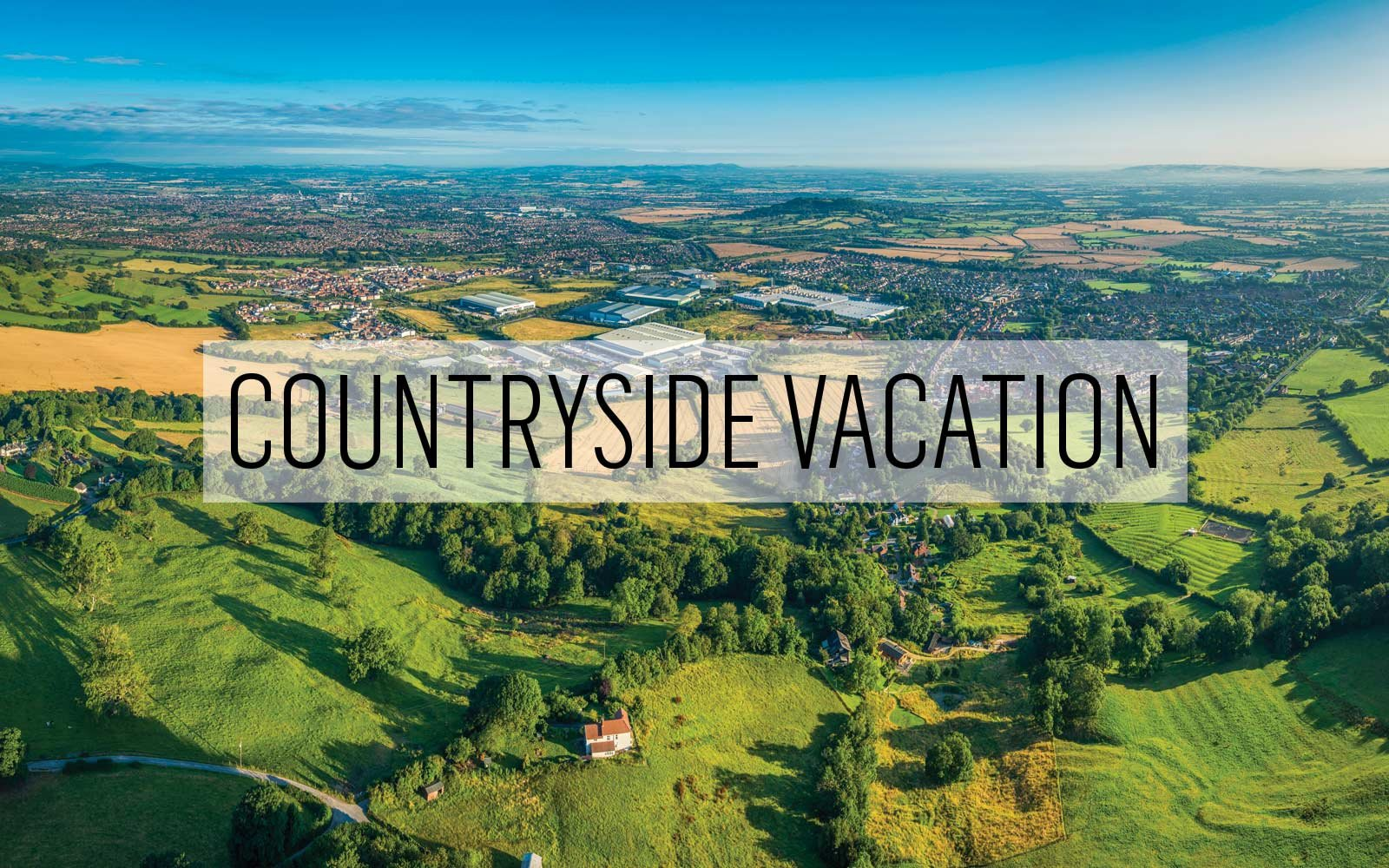 Countryside Vacation