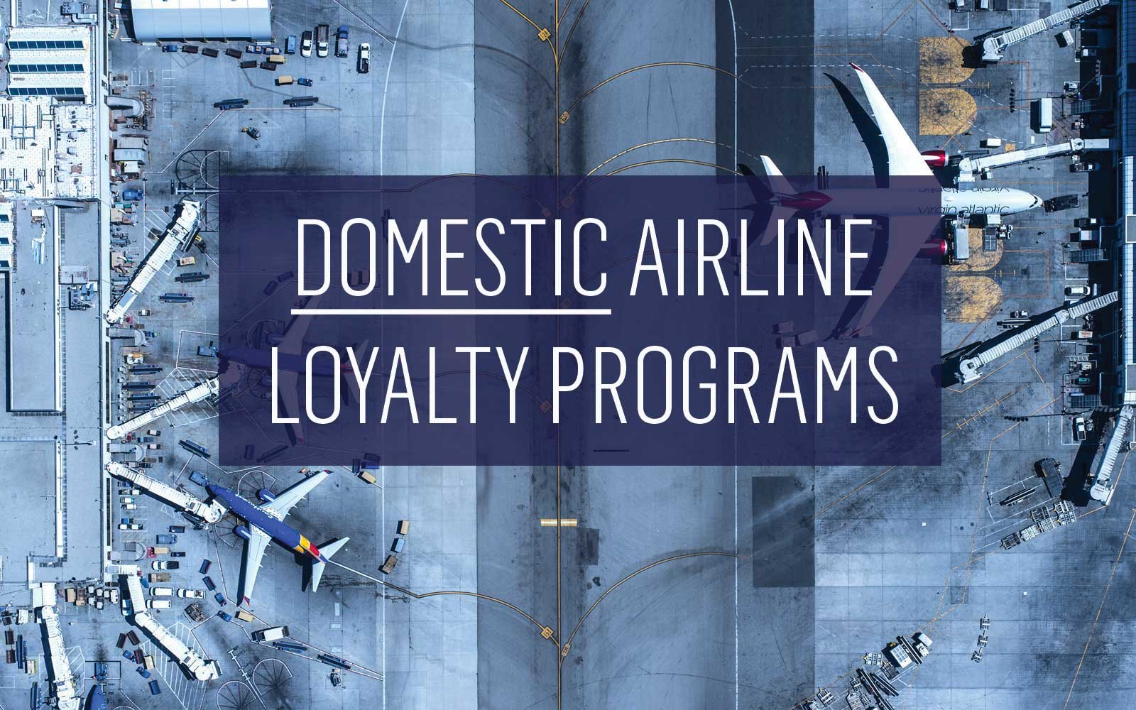 The Best Domestic Airline Loyalty Programs