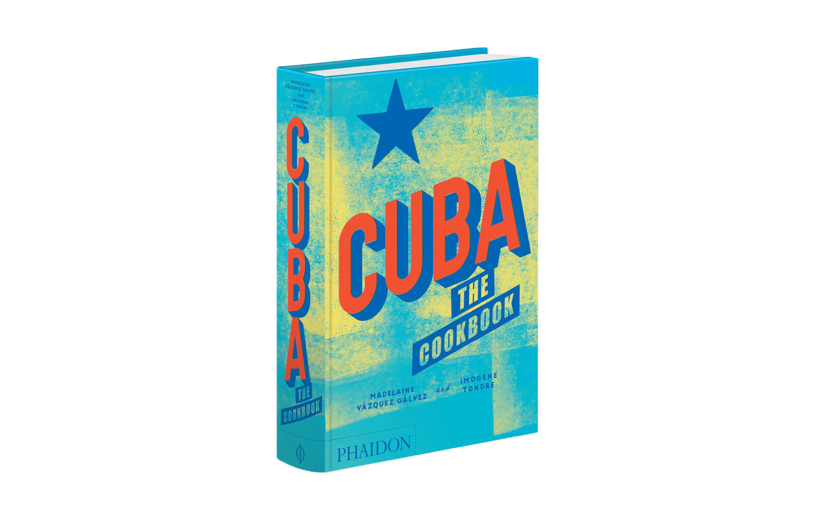 Cuba, The Cookbook, by Madelaine Vazquez and Imogene Tondre