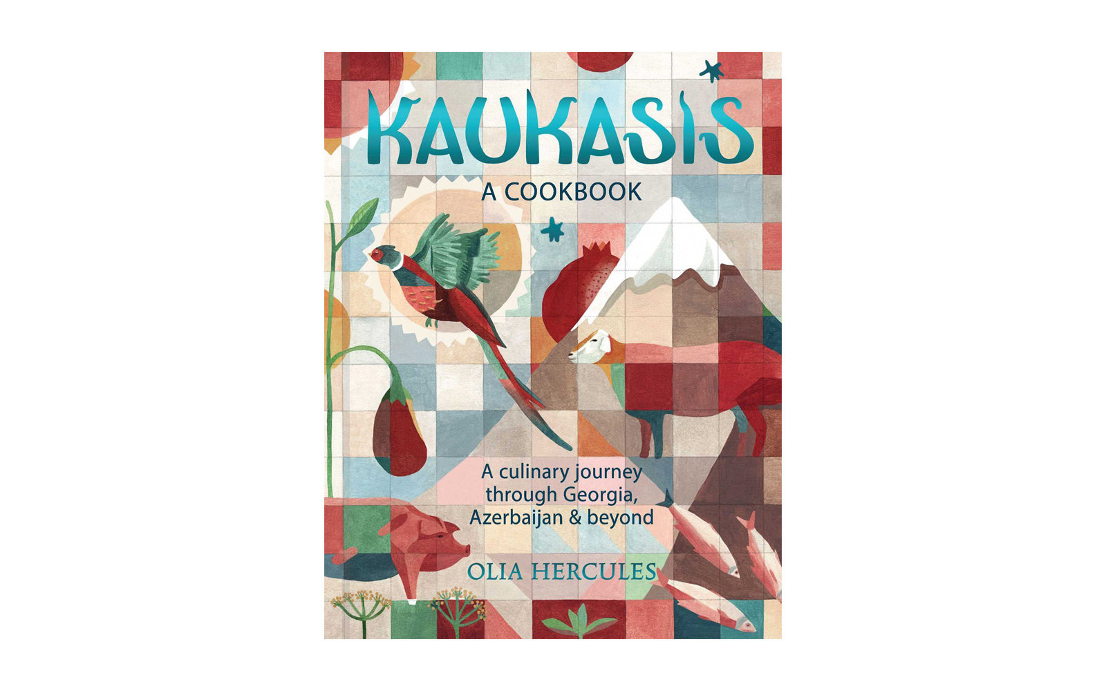 Kaukasis, A Cookbook, by Olia Hercules
