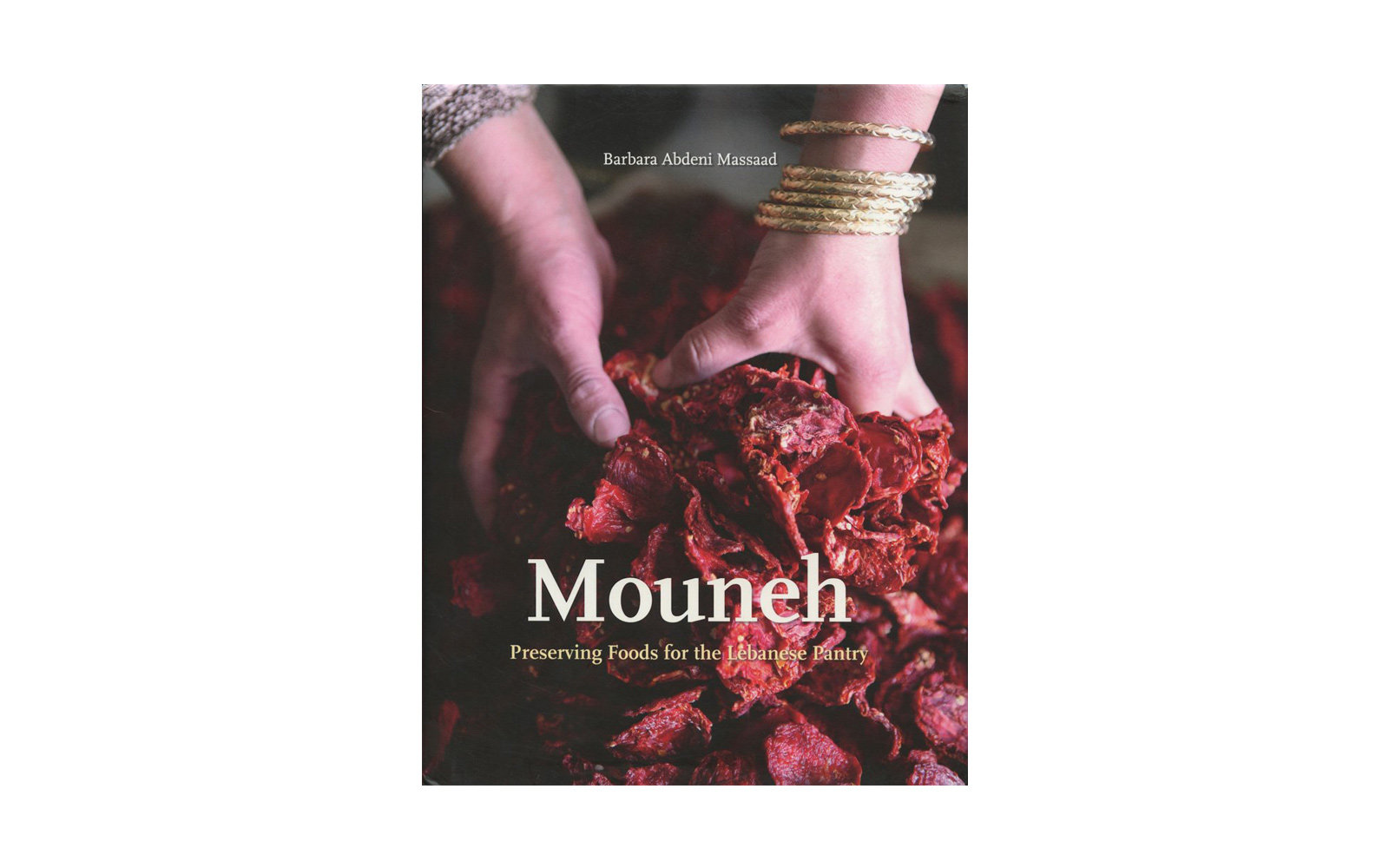 Mouneh, Preserving Foods for the Lebanese Pantry, by Barbara Abdeni Massaad