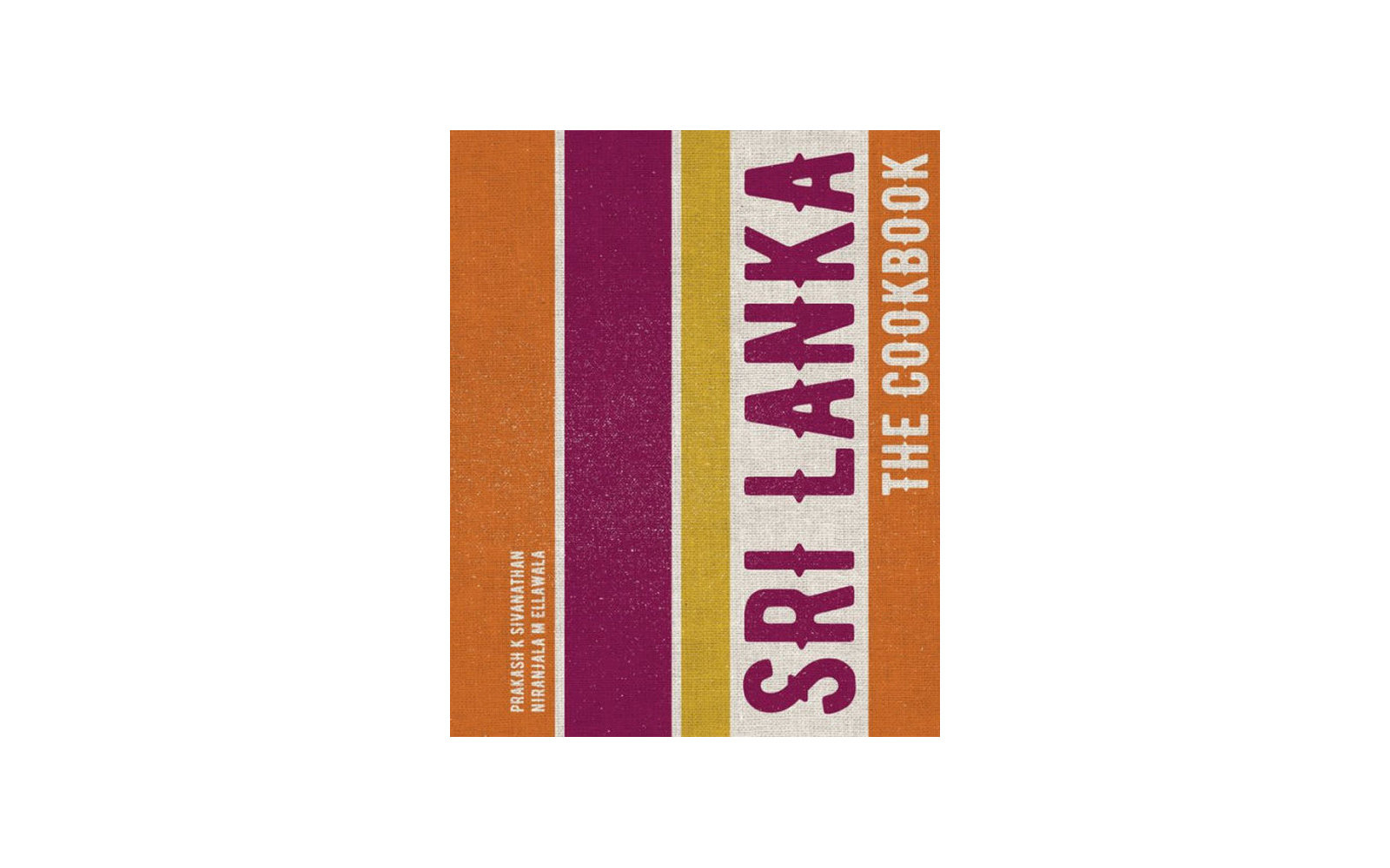 Sri Lanka, The Cookbook, by Prakash K. Sivanathan and Niranjala M. Ellawala