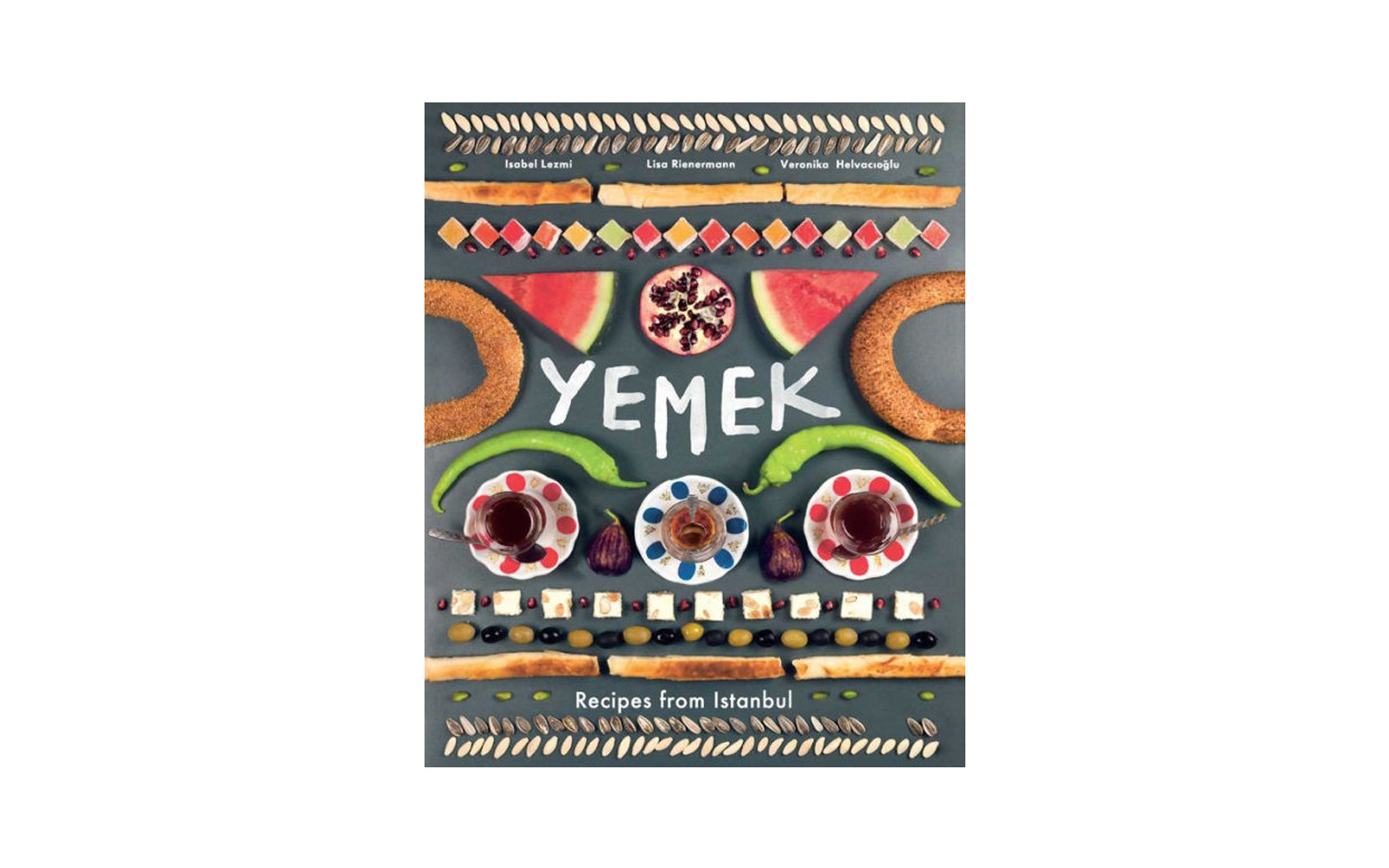 Yemek Recipes from Istanbul, by Isabel Lezmi, Lisa Rienermann, and Veronika Helvacioglu