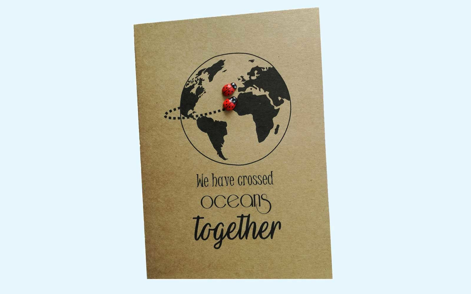 We have crossed ocean's together  Valentine card
