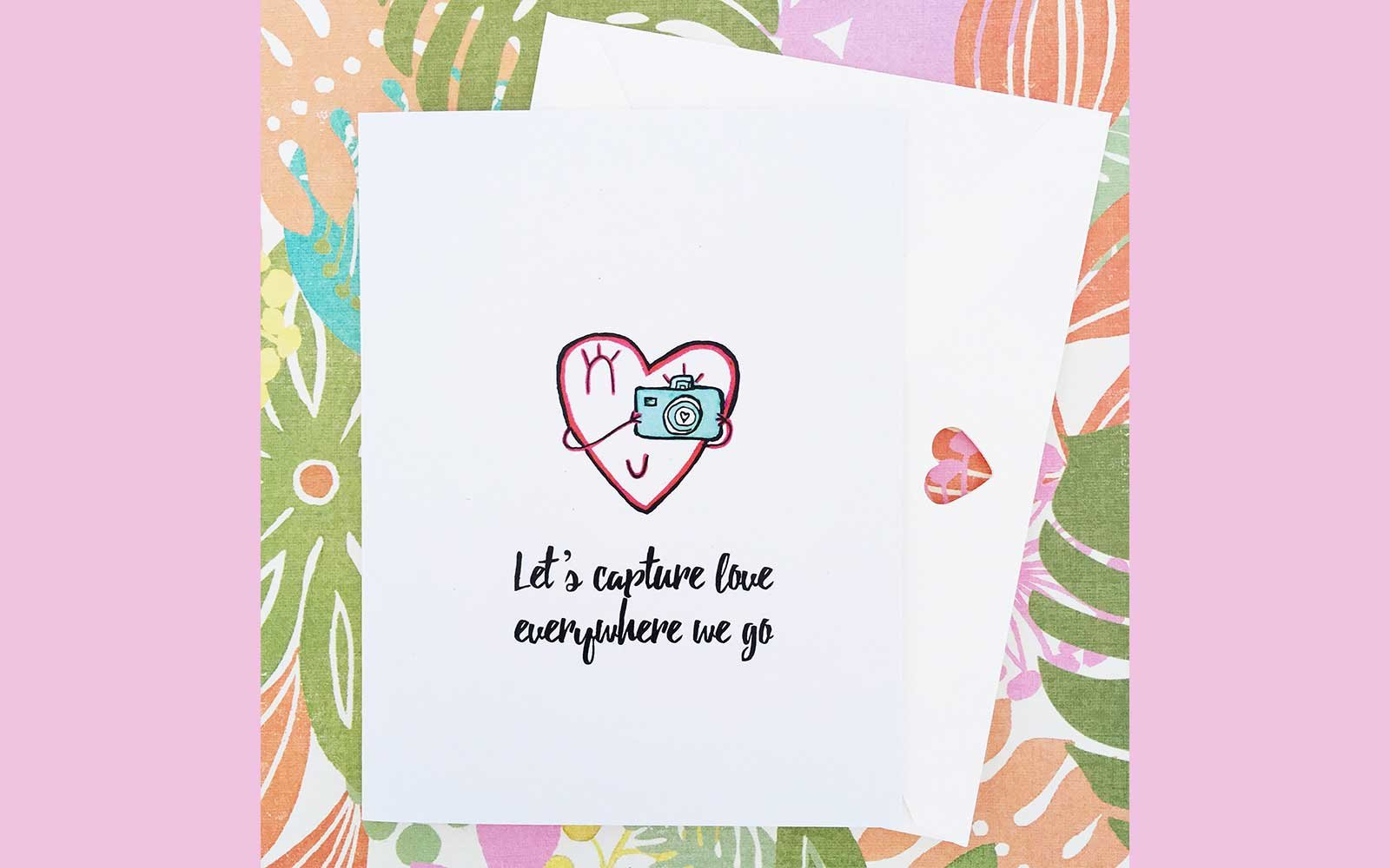 Let's capture love everywhere we go  Valentine card