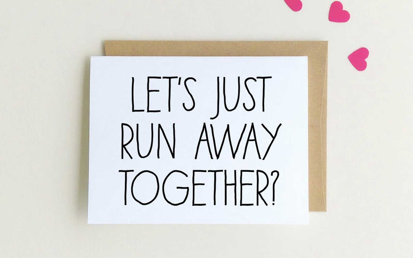 Let's run away together  Valentine card