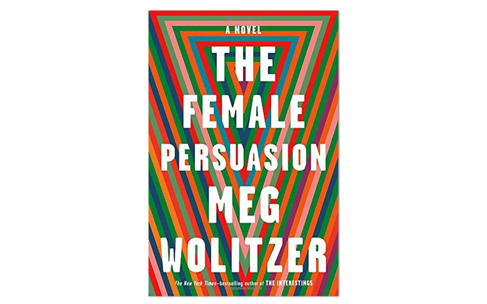 The Female Persuasion by Meg Wolitzer (Riverhead Books)