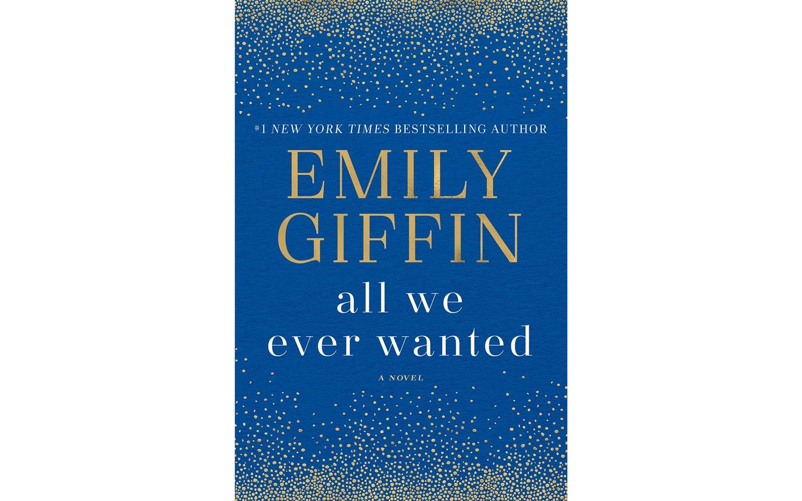 All We Ever Wanted, by Emily Giffin