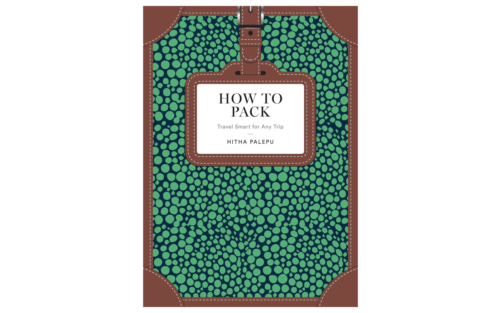 How to Pack: Travel Smart for Any Trip (How To Series) by Hitha Palepu