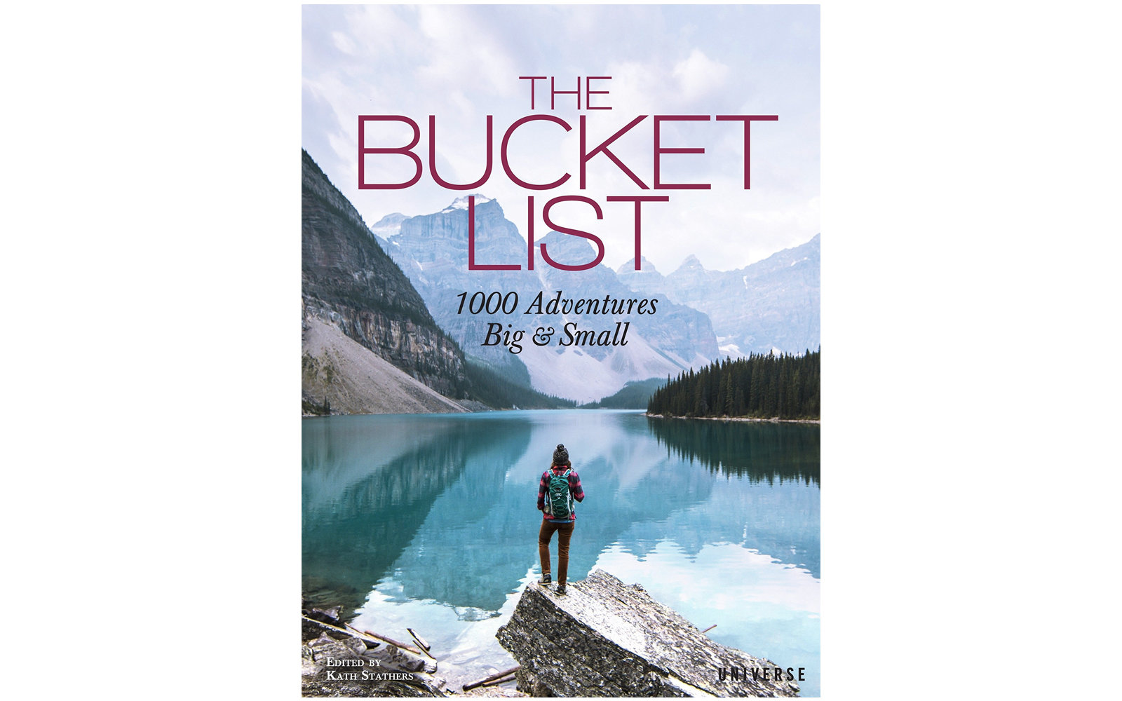 """The Bucket List: 1000 Adventures Big & Small"" by Kath Stathers"