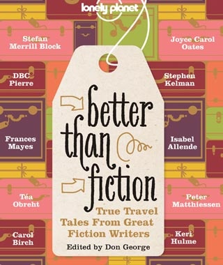 Better Than Fiction: True Travel Tales book